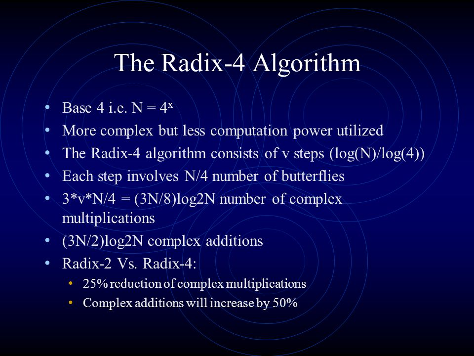 The Radix-4 Algorithm Base 4 i.e.