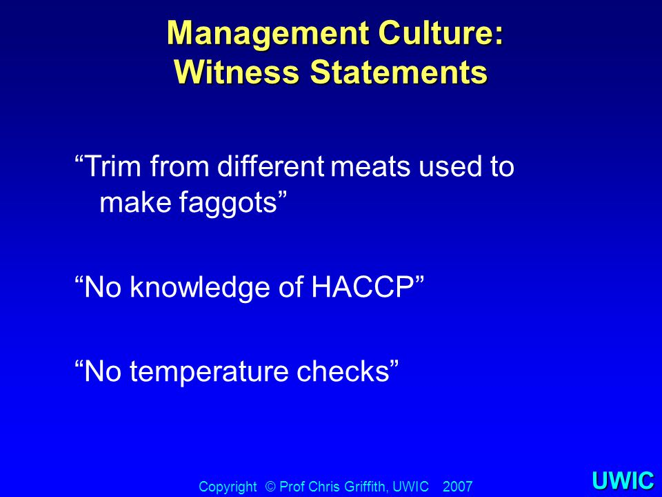"UWIC Management Culture: Witness Statements Management Culture: Witness Statements Copyright © Prof Chris Griffith, UWIC 2007 ""Trim from different mea"