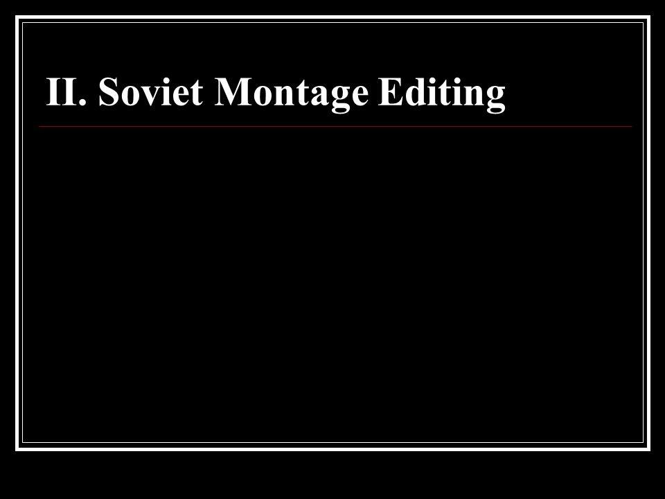II. Soviet Montage Editing