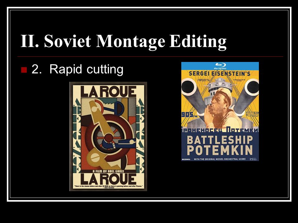 II. Soviet Montage Editing 2. Rapid cutting
