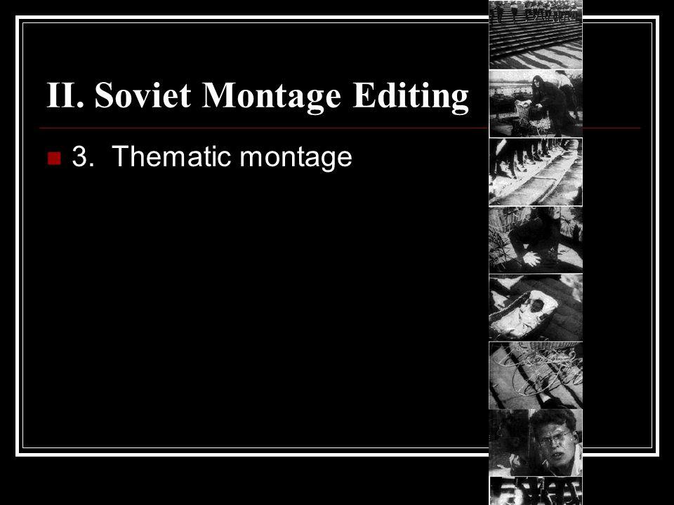 II. Soviet Montage Editing 3. Thematic montage