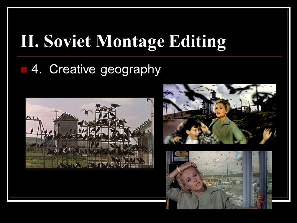 II. Soviet Montage Editing 4. Creative geography