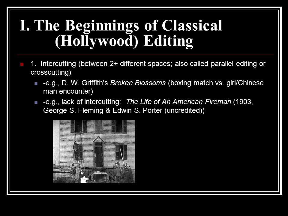 I.The Beginnings of Classical (Hollywood) Editing 1.