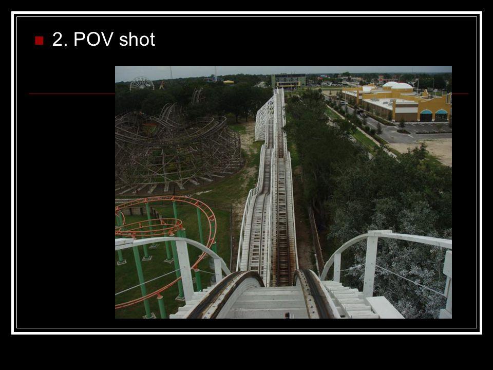 2. POV shot
