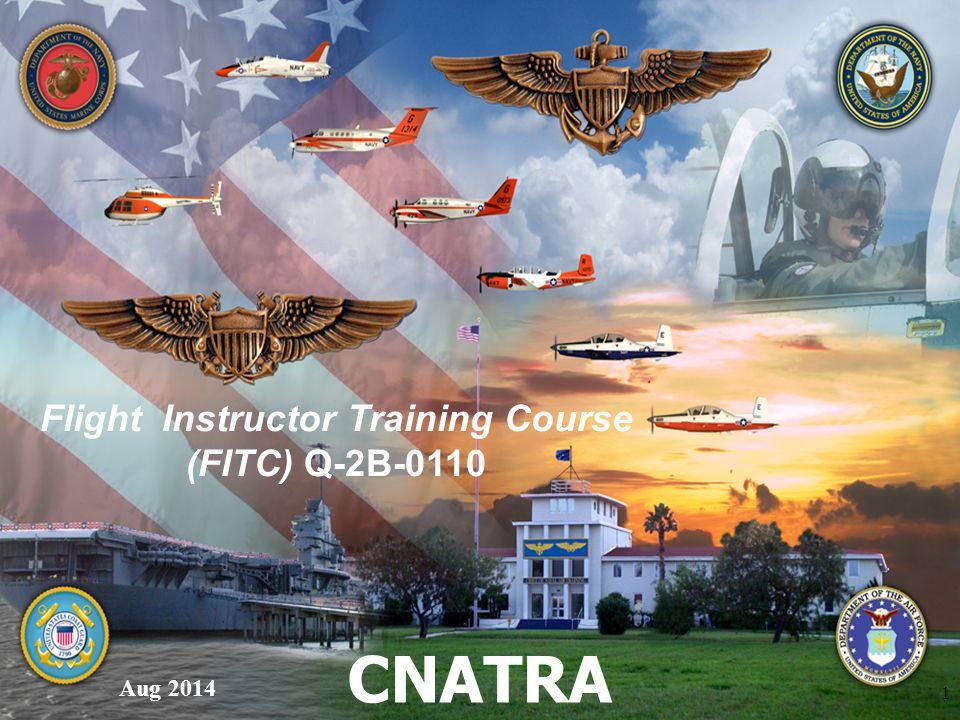 Flight Instructor Training Course (FITC) Q-2B-0110 CNATRA Aug 2014 1