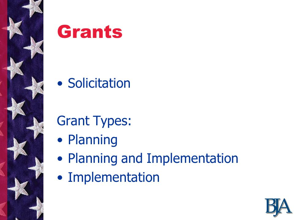Grants Solicitation Grant Types: Planning Planning and Implementation Implementation