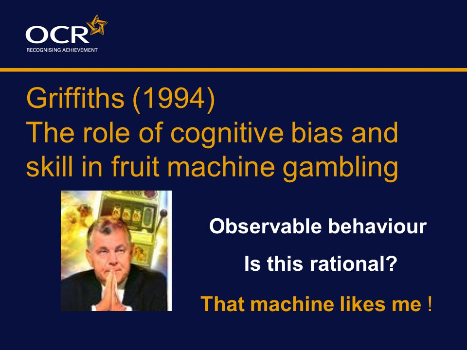 Griffiths (1994) The role of cognitive bias and skill in fruit machine gambling Content Analysis Examples of FINDINGS: DV Non Regular Regular Machine personification **1.147.54 Explaining losses0.41 3.12 Talk to the machine 0.902.64 Swear at machine 0.080.06 Reference to skill 1.475.34 Verbalising confusion ***4.81 1.72