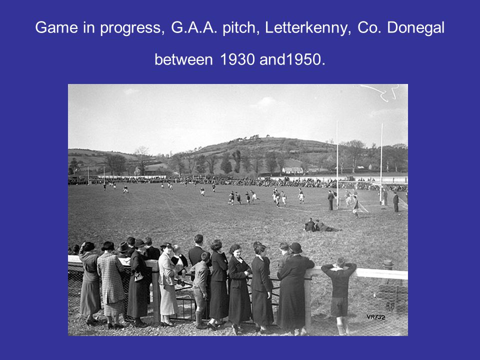 Game in progress, G.A.A. pitch, Letterkenny, Co. Donegal between 1930 and1950.