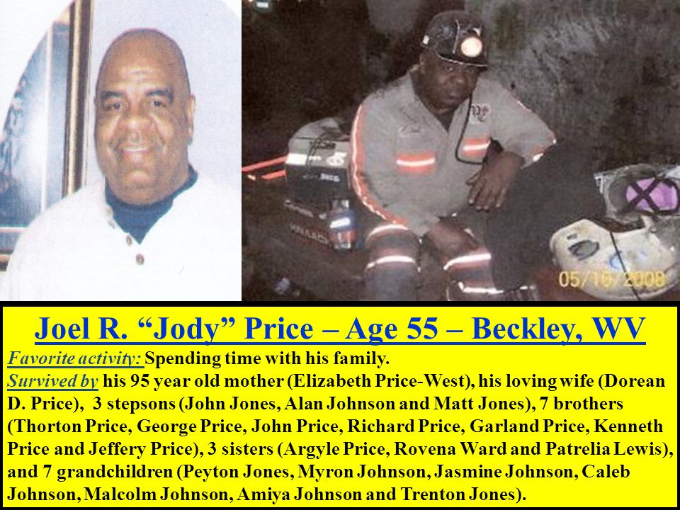 Joel R. Jody Price – Age 55 – Beckley, WV Favorite activity: Spending time with his family.