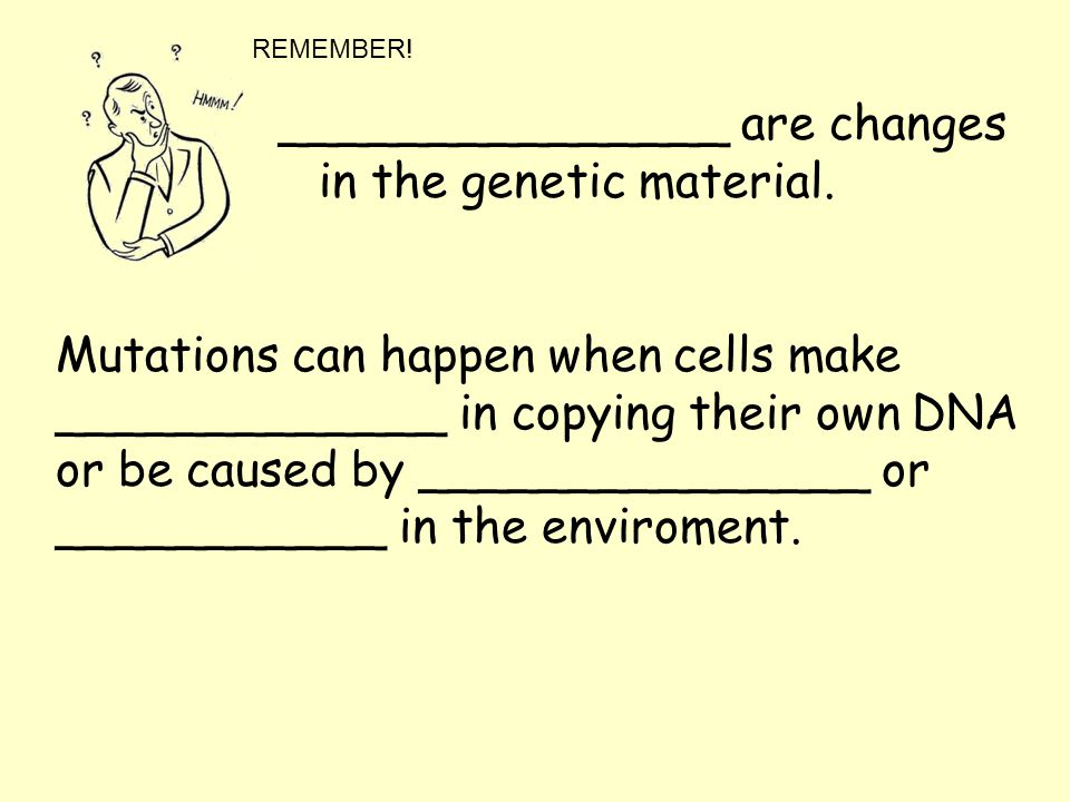 Mutations can happen when cells make _____________ in copying their own DNA or be caused by _______________ or ___________ in the enviroment.