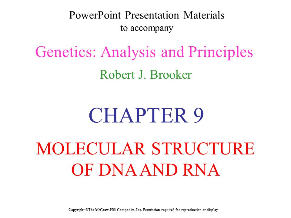 PowerPoint Presentation Materials to accompany Genetics: Analysis and Principles Robert J. Brooker Copyright ©The McGraw-Hill Companies, Inc. Permissi