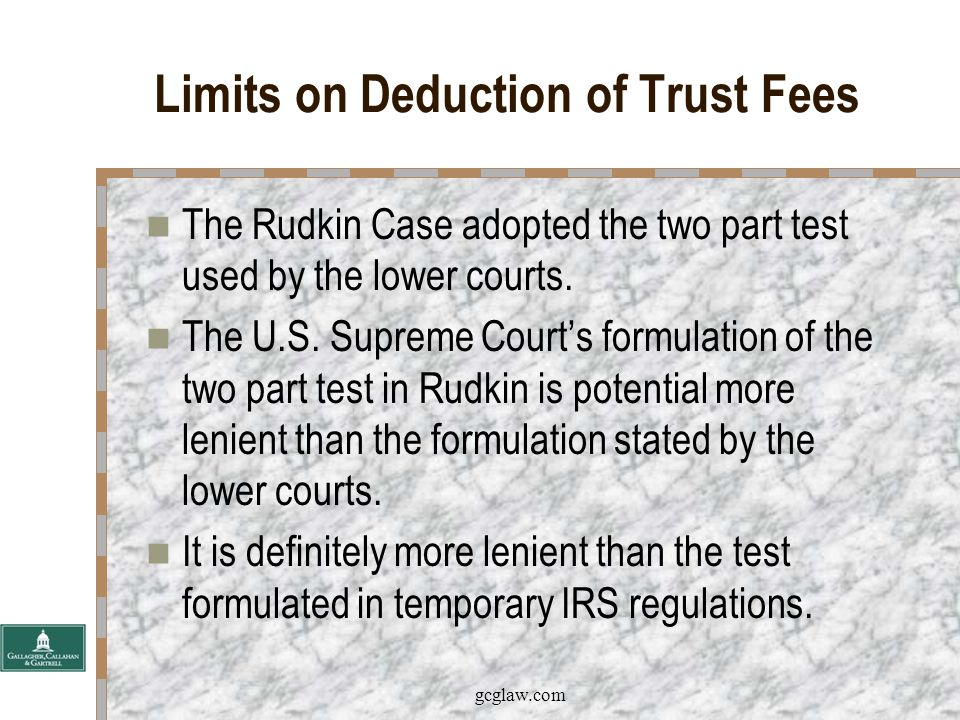 gcglaw.com Limits on Deduction of Trust Fees The Two Part Test.