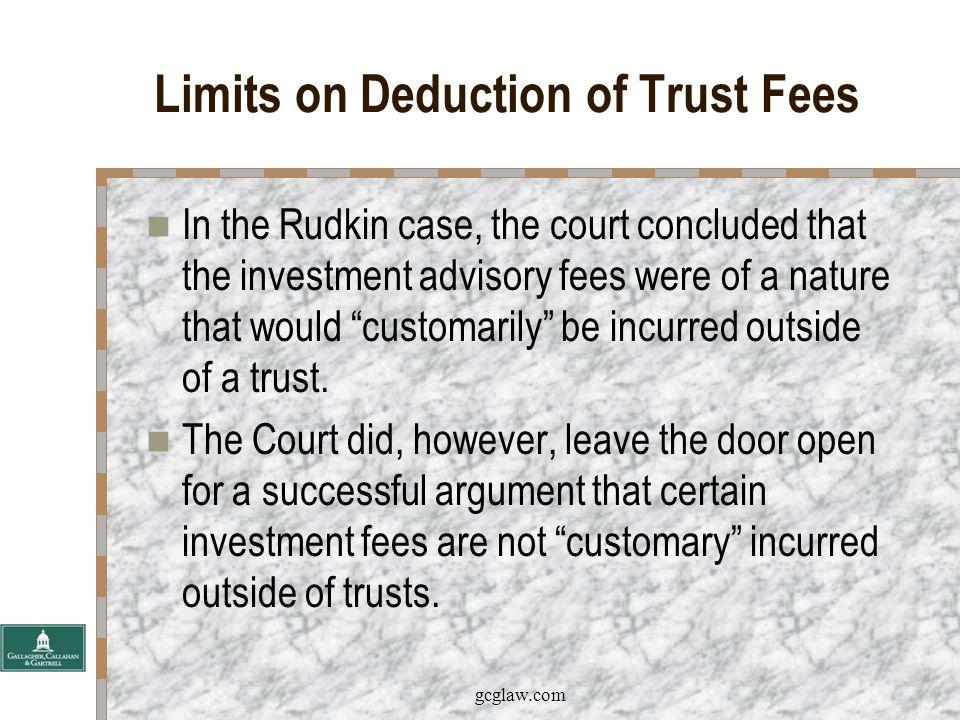 gcglaw.com Limits on Deduction of Trust Fees The U.S.