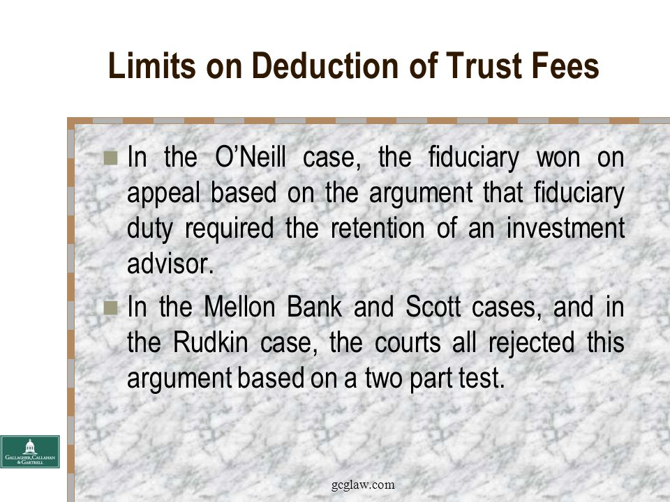 gcglaw.com Limits on Deduction of Trust Fees What does exception in IRC Section 67(e) mean.