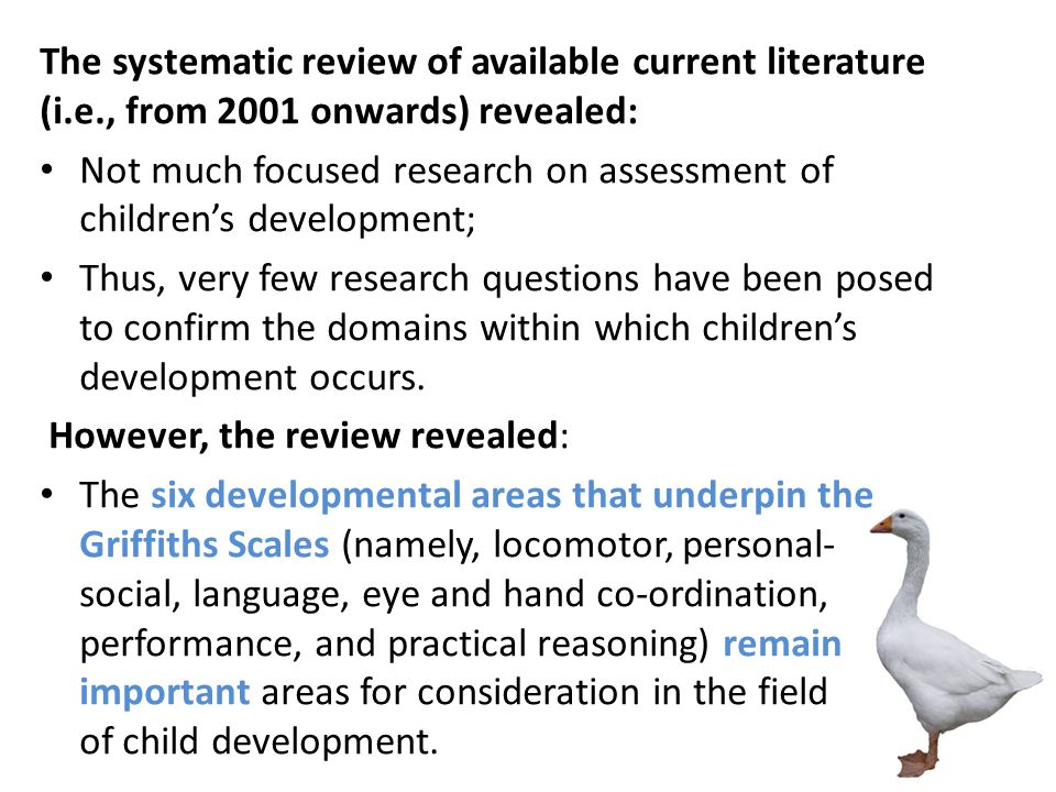 The systematic review of available current literature (i.e., from 2001 onwards) revealed: Not much focused research on assessment of children's develo