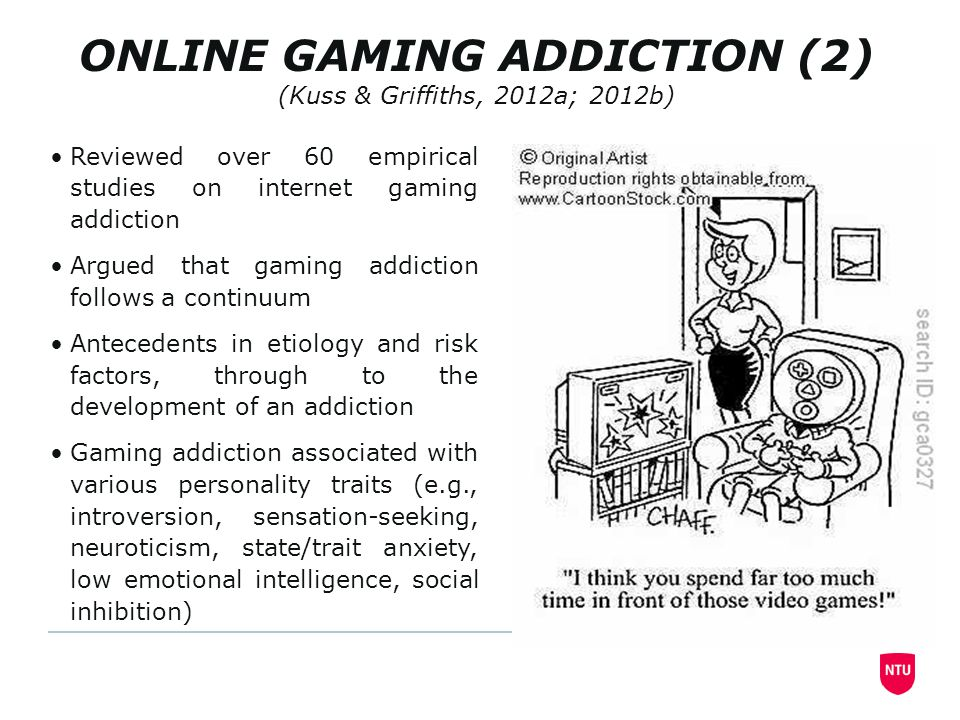 ONLINE GAMING ADDICTION (2) (Kuss & Griffiths, 2012a; 2012b) Reviewed over 60 empirical studies on internet gaming addiction Argued that gaming addiction follows a continuum Antecedents in etiology and risk factors, through to the development of an addiction Gaming addiction associated with various personality traits (e.g., introversion, sensation-seeking, neuroticism, state/trait anxiety, low emotional intelligence, social inhibition)