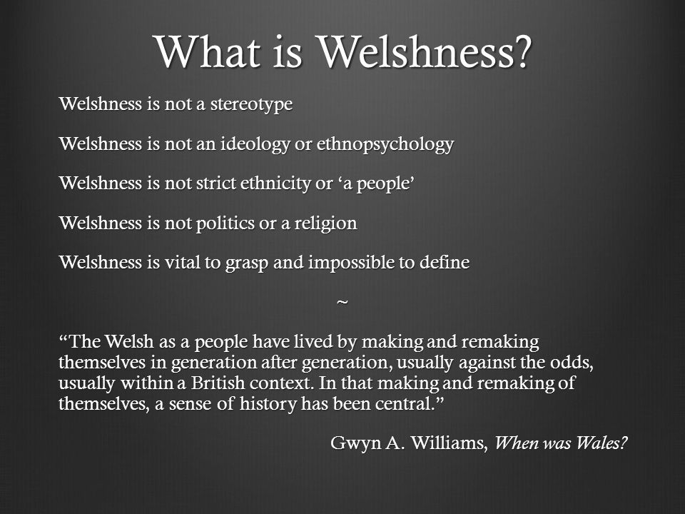 What is Welshness.