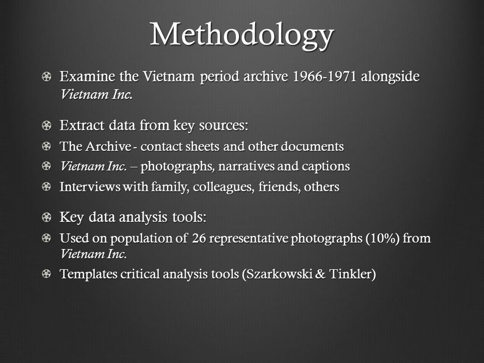Methodology Examine the Vietnam period archive 1966-1971 alongside Vietnam Inc.