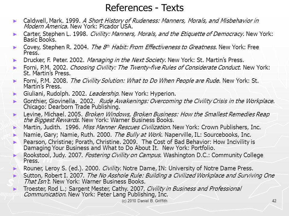 (c) 2010 Daniel B. Griffith42 References - Texts ► Caldwell, Mark.