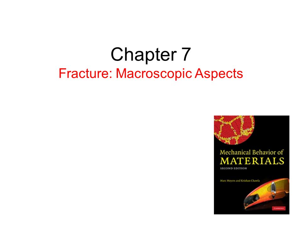 Chapter 7 Fracture: Macroscopic Aspects