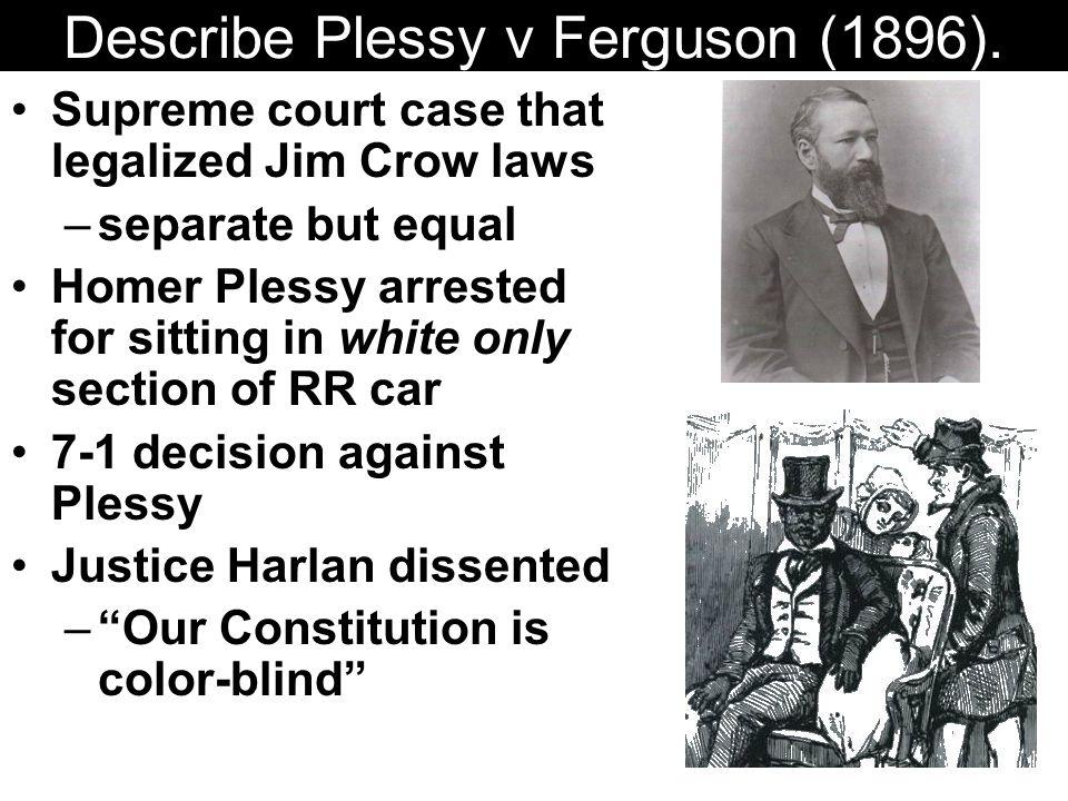Describe Plessy v Ferguson (1896).