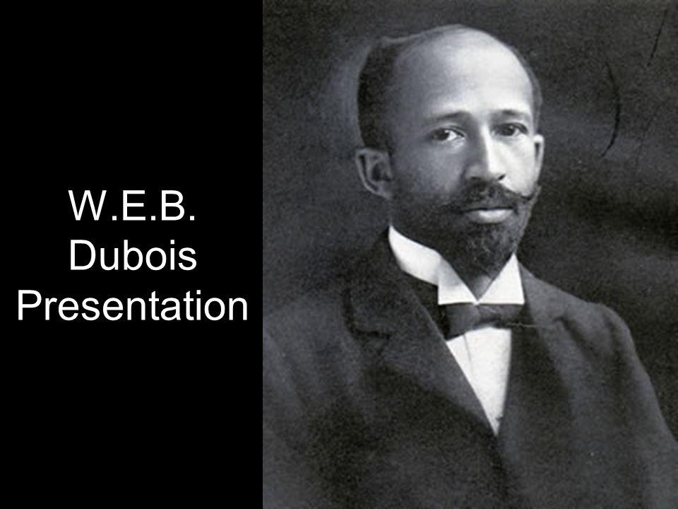 W.E.B. Dubois Presentation