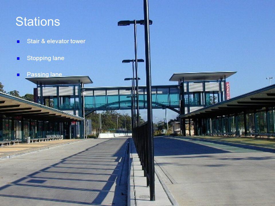 n Stair & elevator tower Stations n Stopping lane n Passing lane