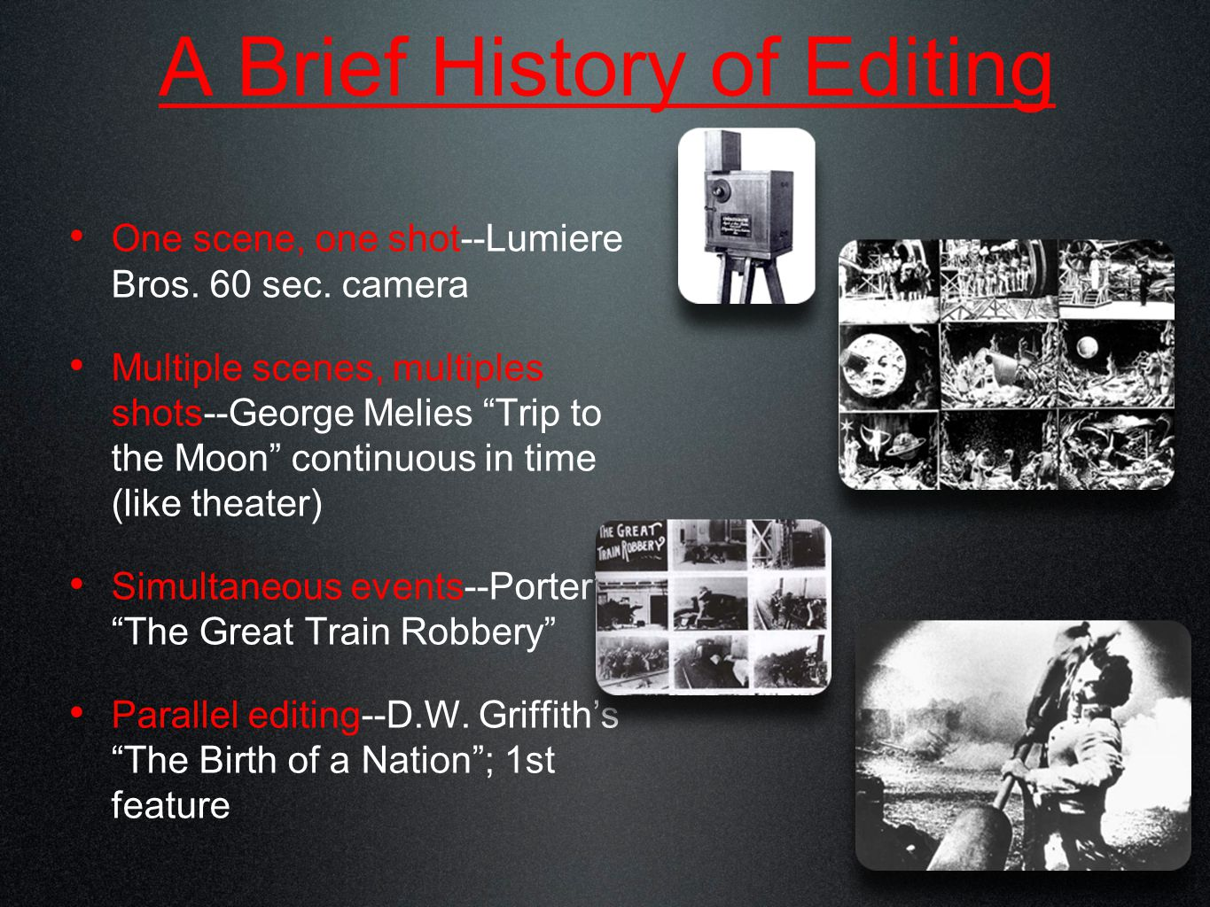 A Brief History of Editing One scene, one shot--Lumiere Bros.