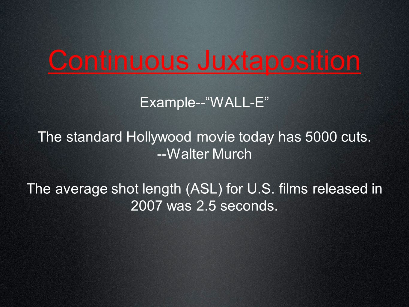 Example-- WALL-E The standard Hollywood movie today has 5000 cuts.
