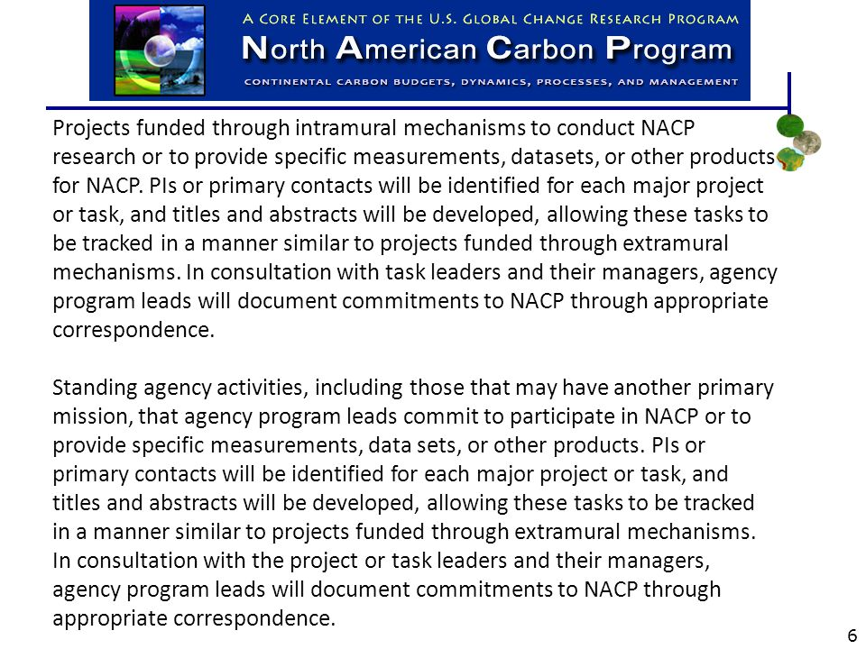 Projects funded through intramural mechanisms to conduct NACP research or to provide specific measurements, datasets, or other products for NACP.