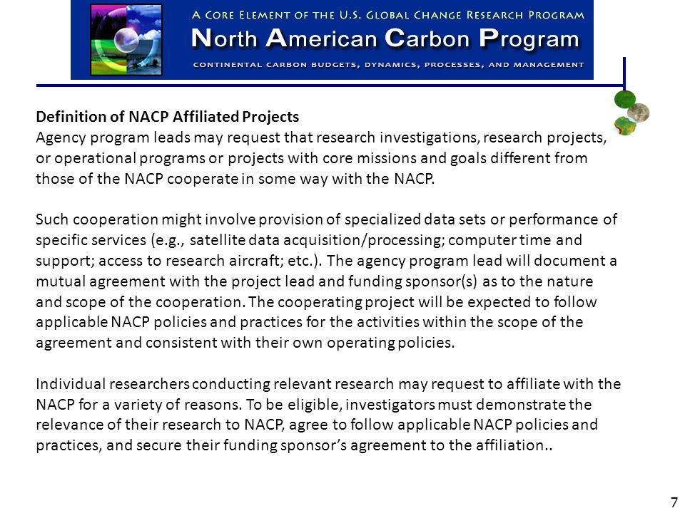 Definition of NACP Affiliated Projects Agency program leads may request that research investigations, research projects, or operational programs or projects with core missions and goals different from those of the NACP cooperate in some way with the NACP.