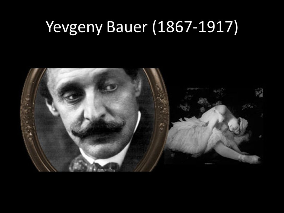 Yevgeny Bauer (1867-1917)