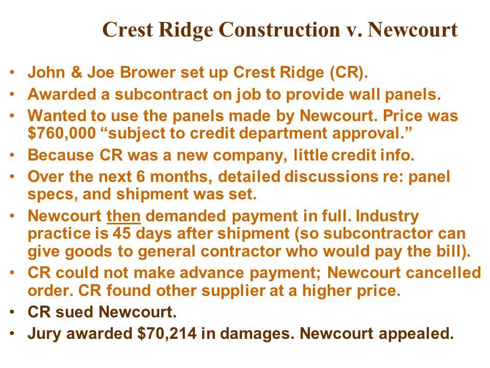 Crest Ridge Construction v.Newcourt John & Joe Brower set up Crest Ridge (CR).