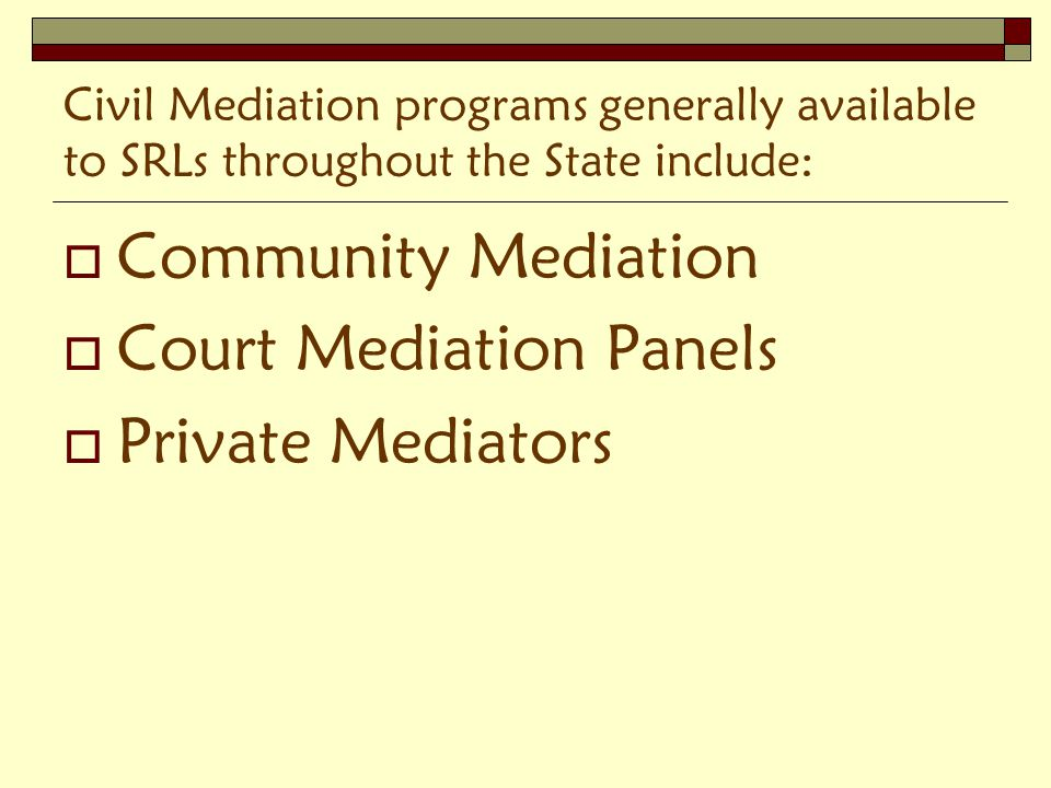 Community Mediation: 1.Low cost or sliding scale 2.
