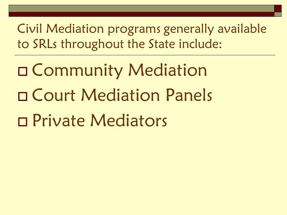 At the Mediation Use listening skills Do not interrupt.