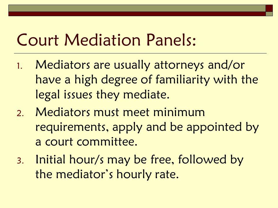 Private Mediators: 1.No minimum requirements in CA.