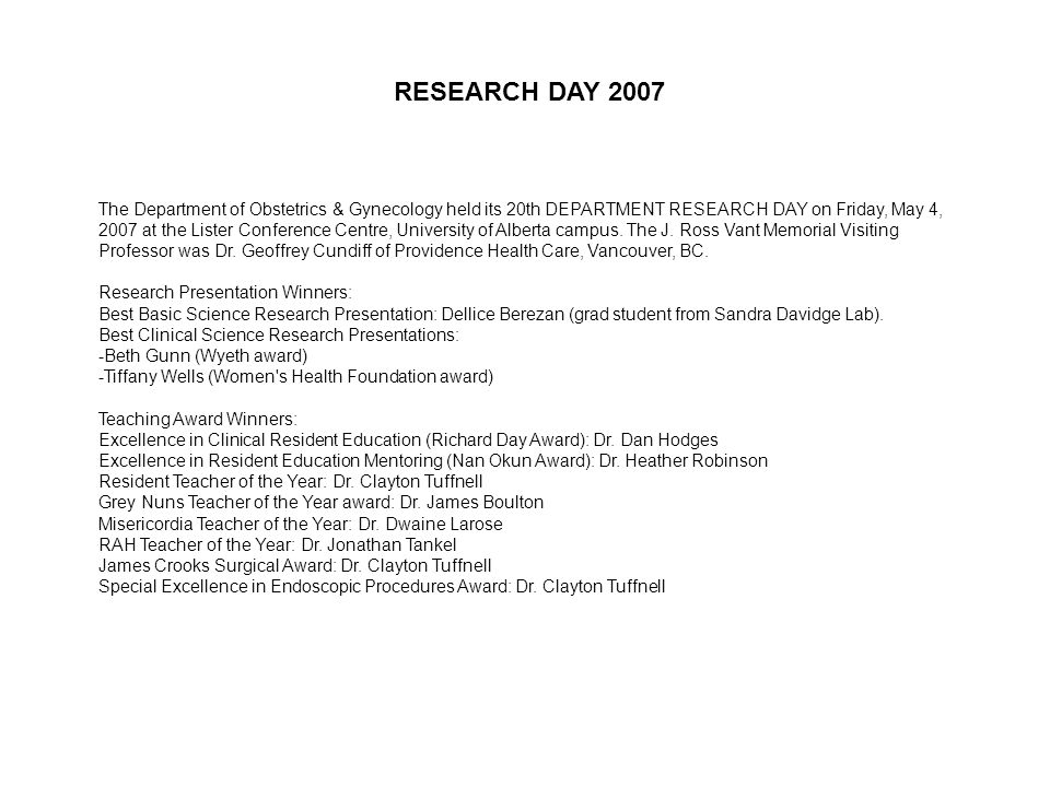 The Department of Obstetrics & Gynecology held its 20th DEPARTMENT RESEARCH DAY on Friday, May 4, 2007 at the Lister Conference Centre, University of Alberta campus.