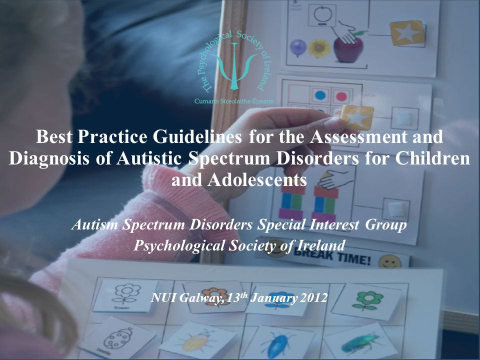 Best Practice Guidelines for the Assessment and Diagnosis of Autistic Spectrum Disorders for Children and Adolescents Autism Spectrum Disorders Specia