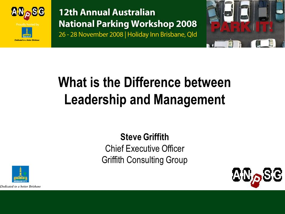 What is the Difference between Leadership and Management Steve Griffith Chief Executive Officer Griffith Consulting Group