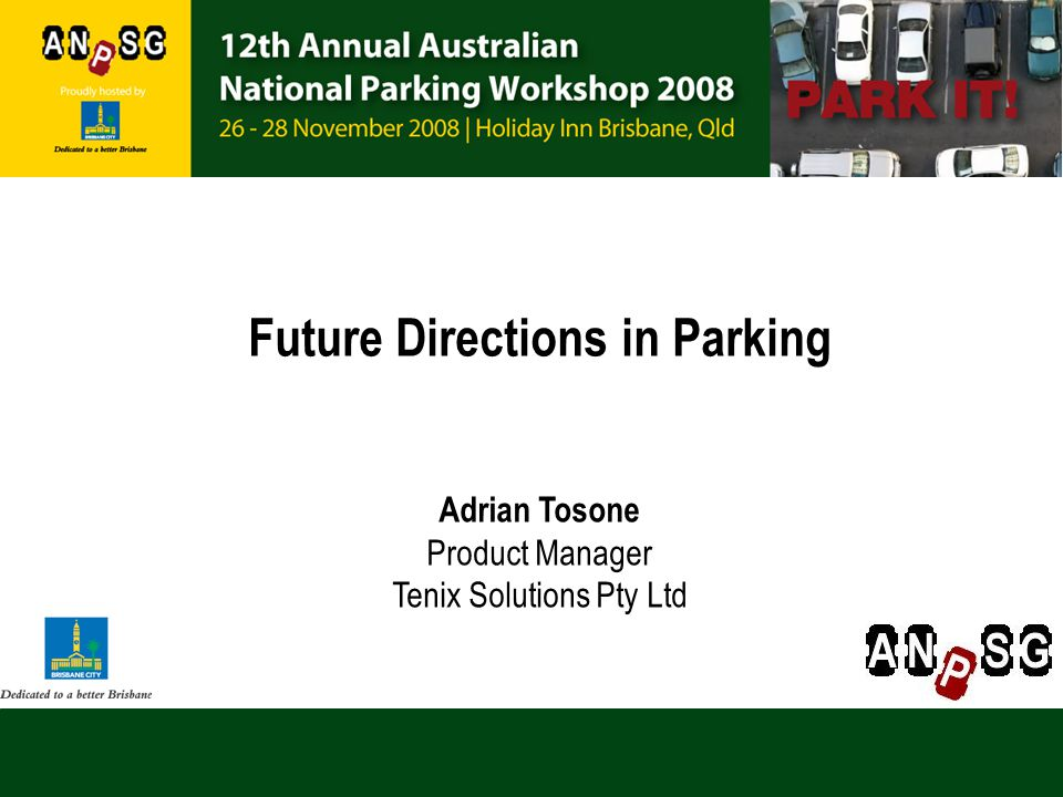 Future Directions in Parking Adrian Tosone Product Manager Tenix Solutions Pty Ltd
