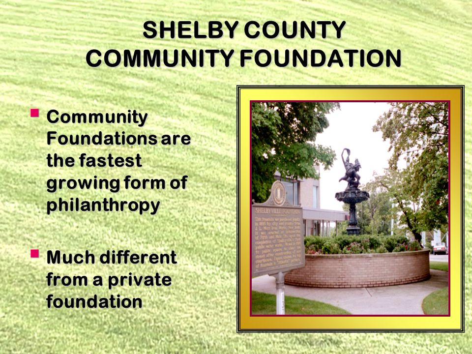 SHELBY COUNTY COMMUNITY FOUNDATION Judge Harold and Susie Saunders Fund Judge Harold and Susie Saunders Fund Designated for 2 Shelby County churches and the Shelby County Library Designated for 2 Shelby County churches and the Shelby County Library