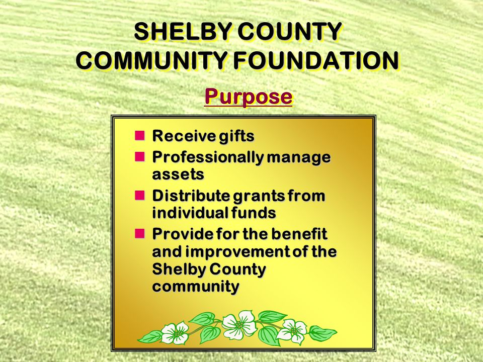 Why It's Important to Remember Shelby County NonProfits 95% give to charity in life 95% give to charity in life 50% have Wills 50% have Wills 8% remember charity in Wills 8% remember charity in Wills Over 90% die without leaving a gift to charity in their Will Over 90% die without leaving a gift to charity in their Will