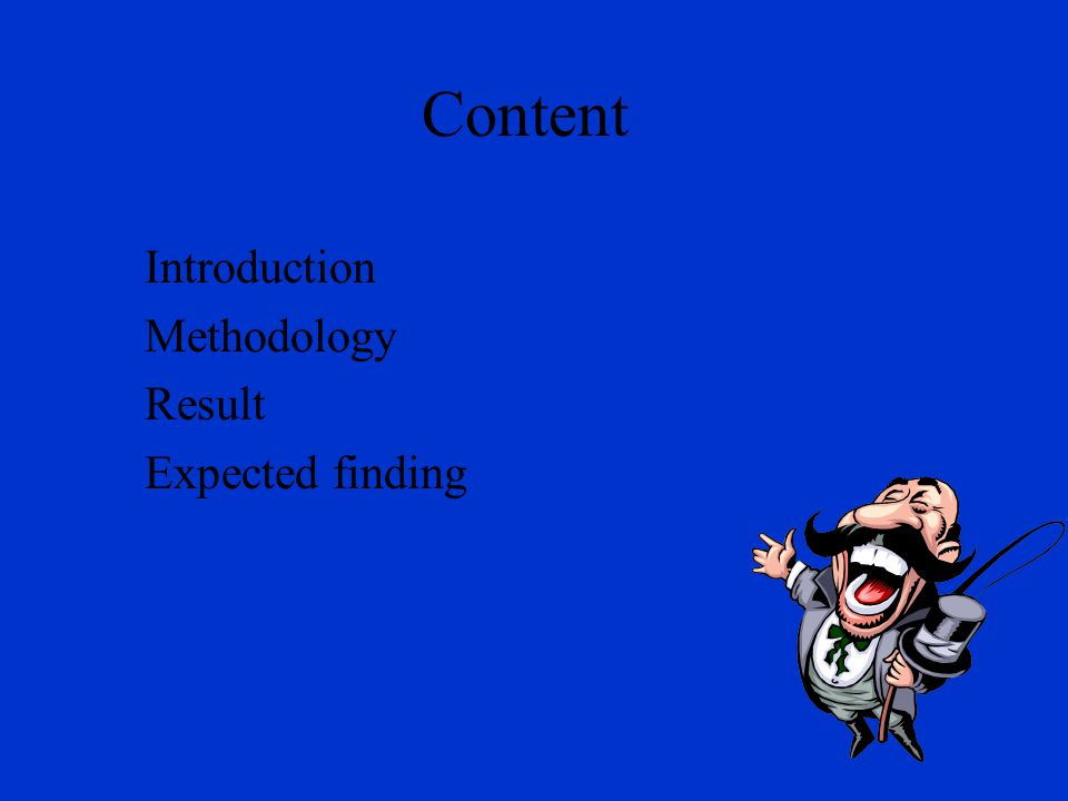 Content Introduction Methodology Result Expected finding