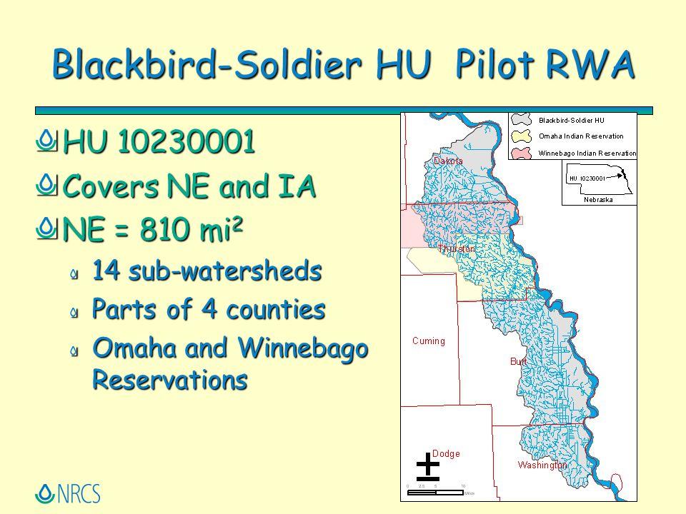 Blackbird-Soldier HU Pilot RWA HU 10230001 Covers NE and IA NE = 810 mi 2 14 sub-watersheds Parts of 4 counties Omaha and Winnebago Reservations