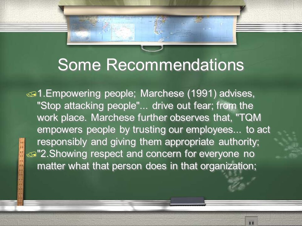 Some Recommendations / 1.Empowering people; Marchese (1991) advises,