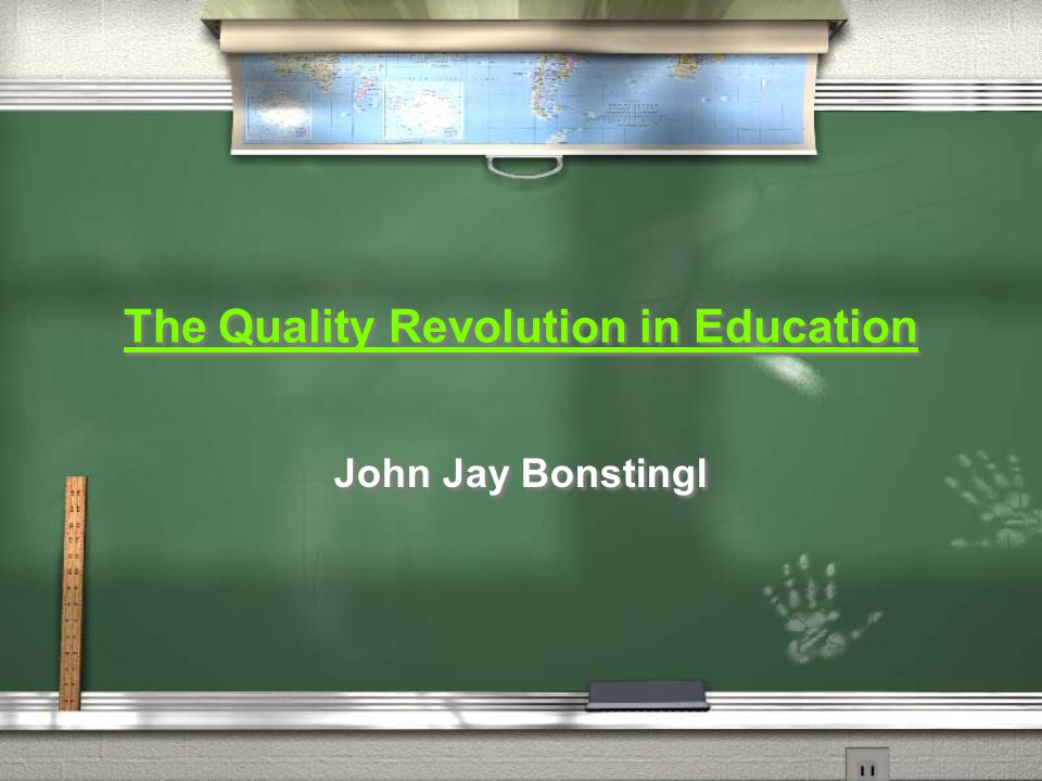 The Quality Revolution in Education John Jay Bonstingl