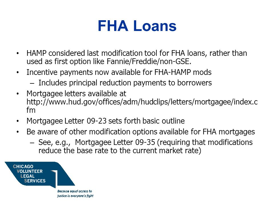 FHA Loans HAMP considered last modification tool for FHA loans, rather than used as first option like Fannie/Freddie/non-GSE.
