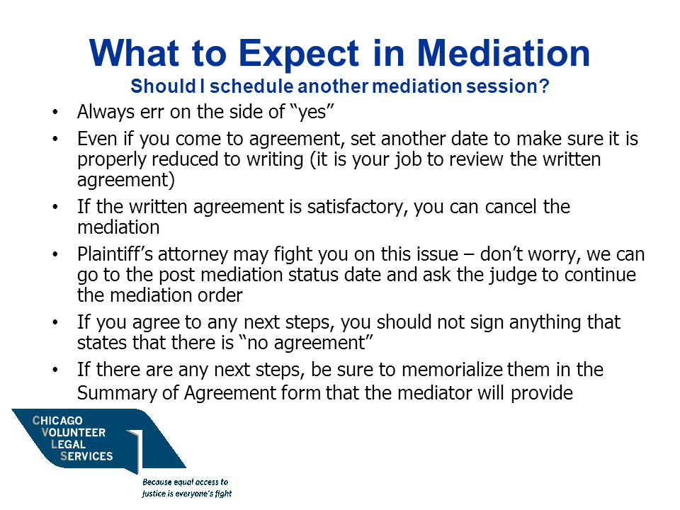 What to Expect in Mediation Should I schedule another mediation session.