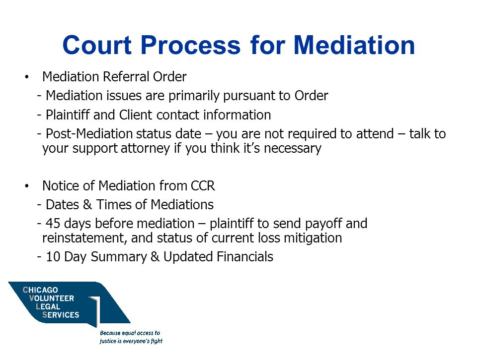What to Expect in Mediation - Mediator summarizes issues, looks for common ground Focus on specifics - which program the Plaintiff is working under vs.