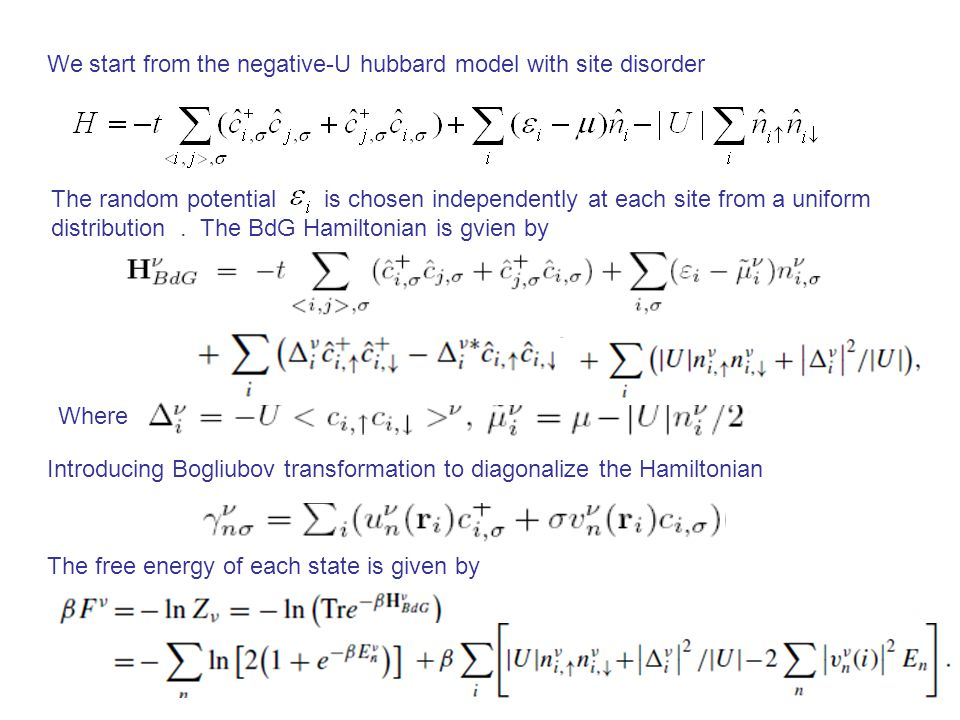 We start from the negative-U hubbard model with site disorder The random potential is chosen independently at each site from a uniform distribution.